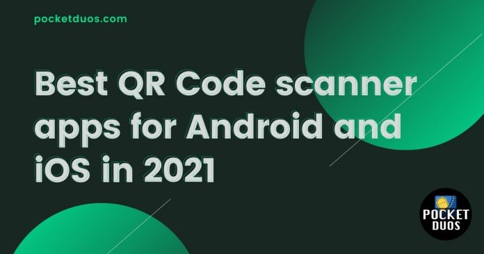 Best QR Code scanner apps for Android and iOS in 2021